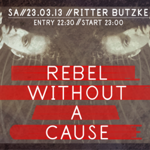 Rebel without a cause at Ritter Butzke Berlin