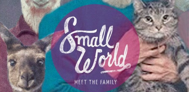 Small World – Meet the Family